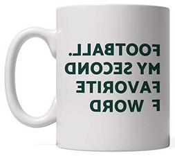 NATURAL8 Football, My Second Favorite F Word Mug - Get Your